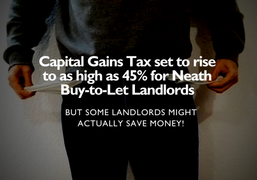 Neath Landlords and Second Homeowners Will Probably Save Money from the Proposed New Capital Gains Tax changes