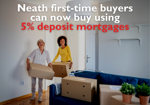Neath First-time Buyers Can Now Buy Using 5% Deposit Mortgages