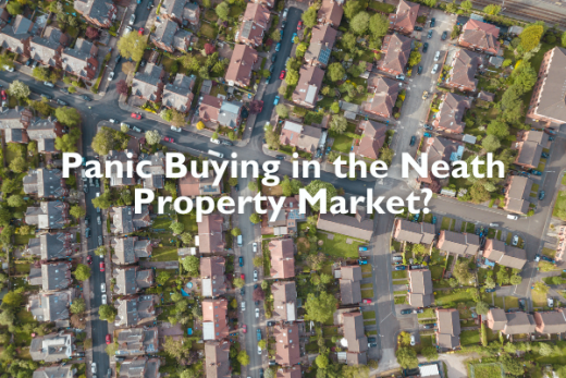 Panic Buying in the Neath Property Market?