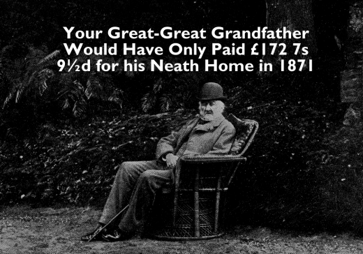 Your Great-Great Grandfather Would Have Only Paid £172 7s 9½d for his Neath Home in 1871