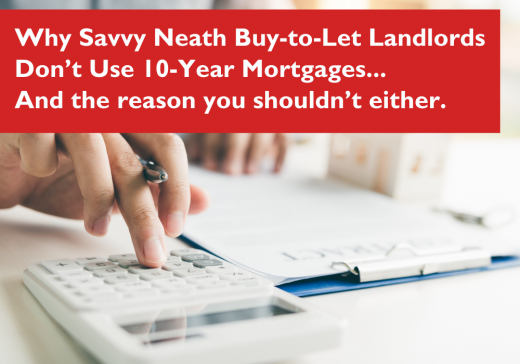 Why Savvy Neath Buy-to-Let Landlords Don't Use 10-Year Mortgages